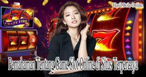 Pemahaman Tentang Game Slot